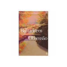 Nos Bastidores da Obsessão - Divaldo Pereira Franco - 9788569452638