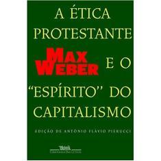 """A Ética Protestante e o """" Espírito """" Do Capitalismo - Weber, Max - 9788535904703"""