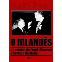 O Irlandês - Brandt, Charles - 9788555030307