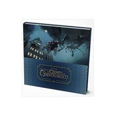 A Arte de Animais Fantásticos. Os Crimes de Grindelwald - Dermot Power - 9788595084087