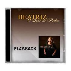 Foto CD O Dono do Poder (Play-Back) - Beatriz | Carrefour-