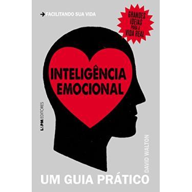 Inteligência Emocional. Um Guia Prático - David Walton - 9788525431868
