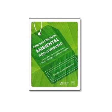 Responsabilidade Ambiental Pos-Consumo - Danielle De Andrade Moreira - 9788582480731