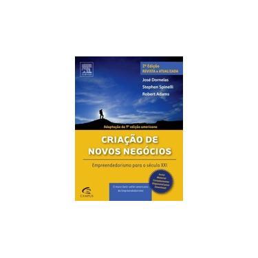 Criação De Novos Negócios: Empreendedorismo Para o Século XXI - Stephen Spinelli, José Dornelas - 9788535264586