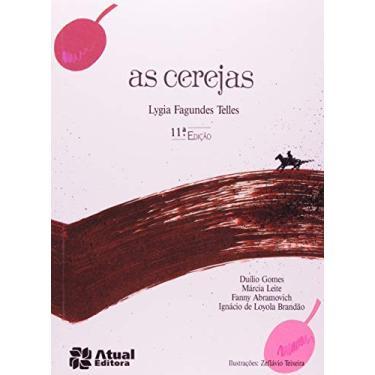 As Cerejas - Série Outras Palavras - 11ª Ed. 2009 - Conforme a Nova Ortografia - Telles, Lygia Fagundes - 9788570564429