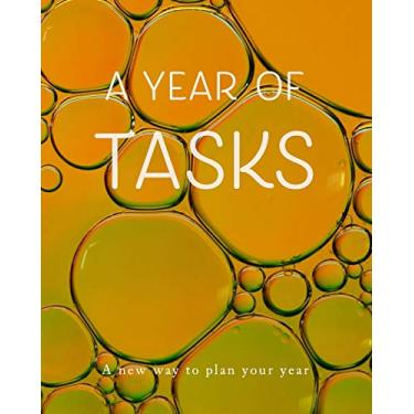 A Year of Tasks: Orange Bubbles: A new way to plan your year (8 x 10 inches, 120 pages)