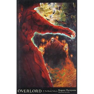 Overlord, Vol. 3 (light novel): The Bloody Valkyrie - Kugane Maruyama - 9780316363938