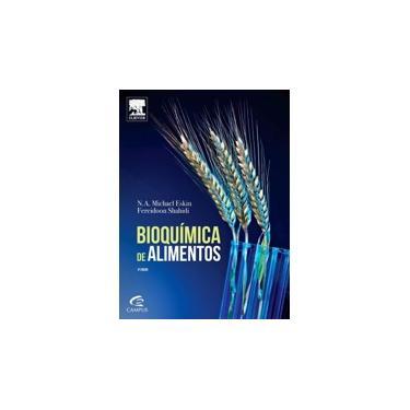 Bioquímica de Alimentos - 3ª Ed. 2015 - Maria Gabriela Bello Koblitz; Shahidi, Fereidon - 9788535271645