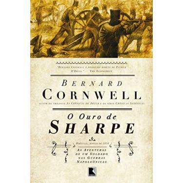 O Ouro de Sharpe - Série As Aventuras de Sharpe - Vol. 9 - Bernard Cornwell - 9788501087980