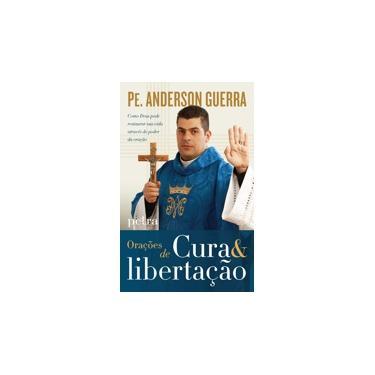 Orações de Cura e Libertação - Padre Anderson Guerra - 9788582780312