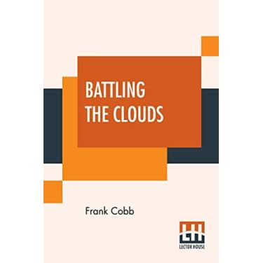 Battling The Clouds: Or For A Comrade's Honor