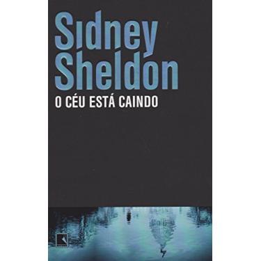 O Céu Está Caindo - 19ª Ed. 2013 - Sheldon, Sidney - 9788501401809