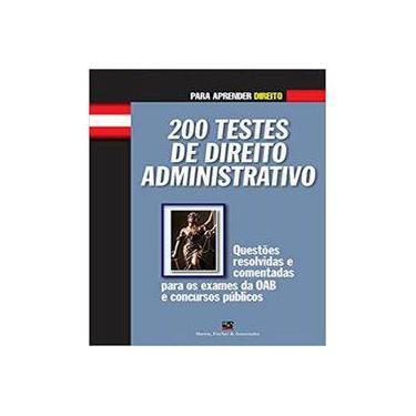 200 Testes de Direito Administrativo - Col. Para Aprender Direito - Barros, Fischer - 9788577111107