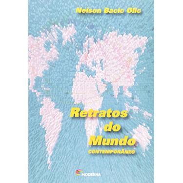 Retratos do Mundo Contemporâneo - Col. Polêmica - Olic, Nelson Bacic - 9788516059705
