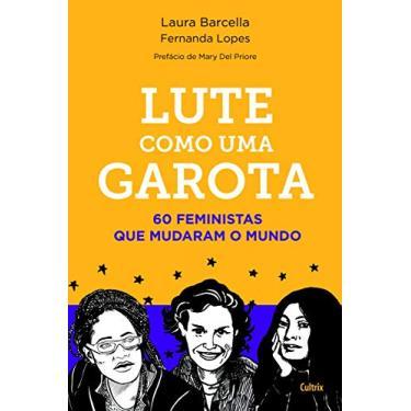 Lute Como Uma Garota - Laura Barcella/ Fernanda Lopes - 9788531614422