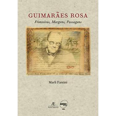 Guimaraes Rosa Fronteiras Margens Passagens - Fantini, Marli - 9788574802107