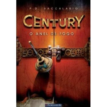 Century - o Anel de Fogo - Baccalario, P. D. - 9788576764441
