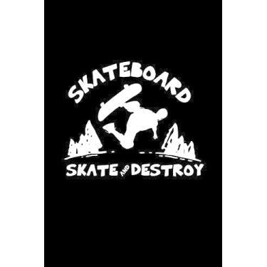 Skateboard skate and destroy: 6x9 Skate - dotgrid - dot grid paper - notebook - notes