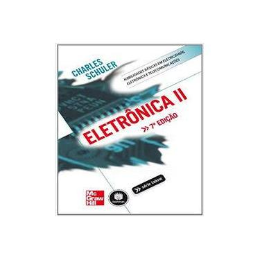 Eletrônica II - Série Tekne - 7ª Ed. 2013 - Schuler, Charles - 9788580552126