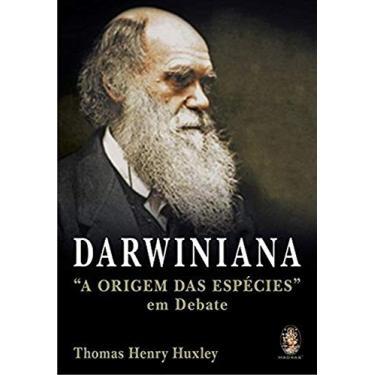 "Darwiniana - '' A Origem das Espécies "" Em Debate - Huxley, Thomas Henry - 9788537001417"