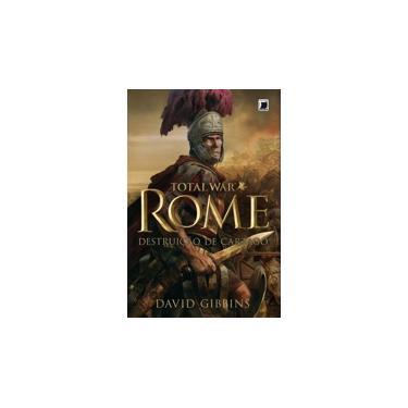 Total War Rome: Destruição de Cartago - David Gibbins - 9788501405265