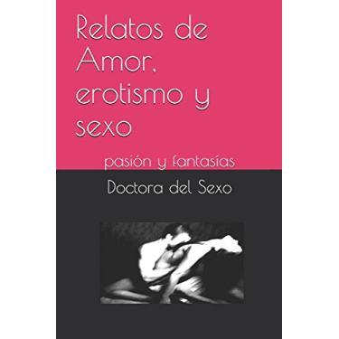 Imagem de Relatos de Amor, erotismo y sexo: pasión y fantasías: 1