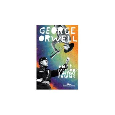 O Que É O Fascismo? E Outros Ensaios - Orwell, George - 9788535928891