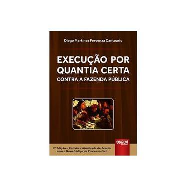 Execução por Quantia Certa Contra a Fazenda Pública - Diego Martinez Fervenza Cantoario - 9788536261096