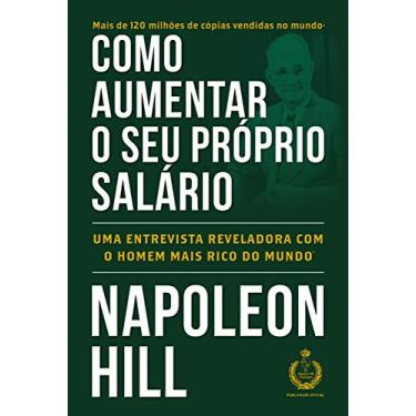 Como Aumentar o Seu Próprio Salário - Hill, Napoleon - 9788568014301