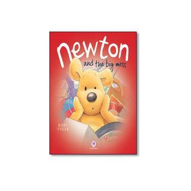 Newton And The Big Mess - Rory Tyger - 9788538019930