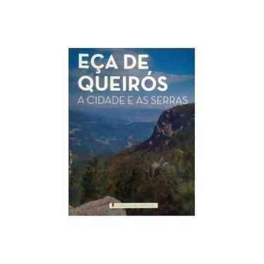 A Cidade e As Serras - Série Clássicos Literatura - Queirós, Eça De - 9788538064572
