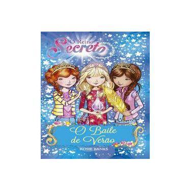 O Reino Secreto - O Baile De Verão - Livro 12 - Rosie Banks - 9788538068457