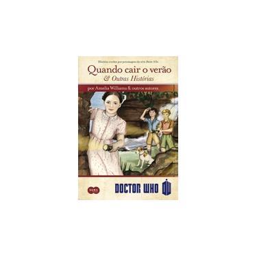 Quando Cair o Verão e Outras Histórias: Doctor Who - Vários Autores - 9788581052250