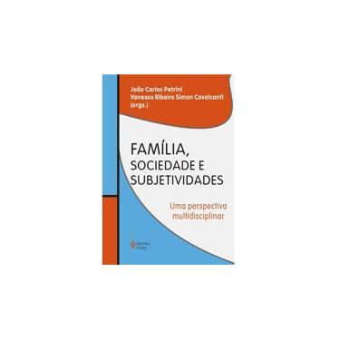 Família, Sociedade e Subjetividades - João Carlos Petrini, Vanessa Ribeiro Simon Cavalcanti - 9788532632111