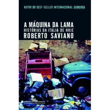 A Máquina da Lama - Saviano, Roberto - 9788535921090