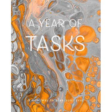 A Year of Tasks: Silver and Gold: A new way to plan your year (8 x 10 inches, 120 pages)