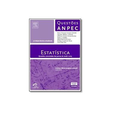 Estatística - Série Questões Anpec - 5ª Ed. 2015 - Alkmin Junqueira Schmidt, Cristiane - 9788535246582