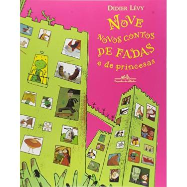 Nove Novos Contos de Fadas e de Princesas - Lévy, Didier - 9788574062068