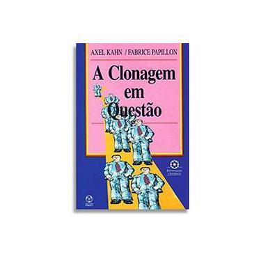 Clonagem em Questão - Axel Kahn - 9789727711987