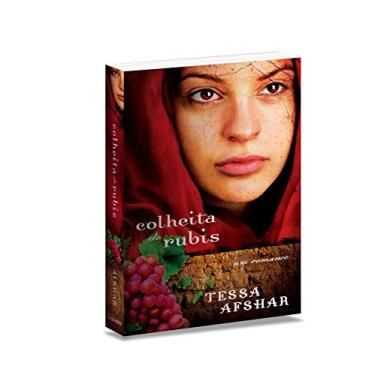 Colheita de Rubis - Um Romance - Afshar, Tessa - 9788581581149