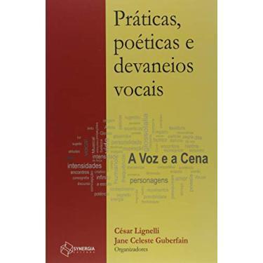 Práticas, Poéticas e Devaneios Vocais - Jane Celeste Guberfain - 9788568483923