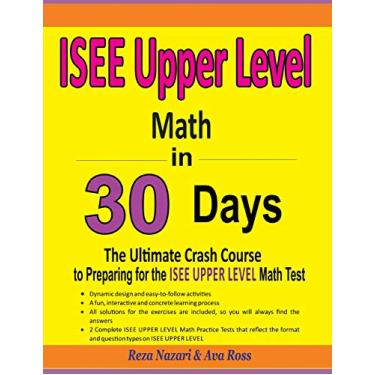 ISEE Upper Level Math in 30 Days: The Ultimate Crash Course to Preparing for the ISEE Upper Level Math Test