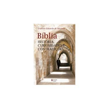 Bíblia - História, Curiosidades e Contradições - Miranda, Evaristo Eduardo De - 9788532649799