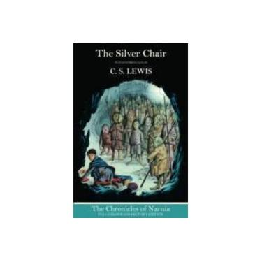 The Silver Chair (The Chronicles of Narnia, Book 6) (The Chronicles of Narnia)