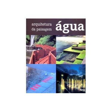 """Arquitetura Da Paisagem - Agua - """"monsa"""" - 9788496429598"""