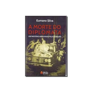A Morte do Diplomata - Eumano Silva - 9788563422026