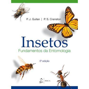 Insetos: Fundamentos da Entomologia - Penny J Gullan - 9788527730952