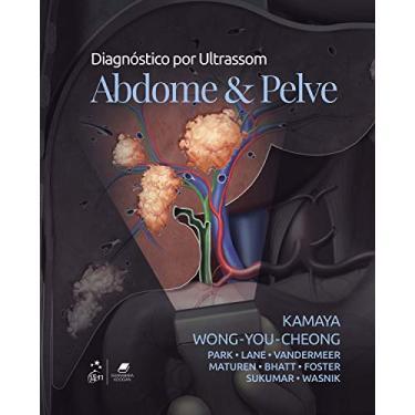Diagnostico por Ultrassom. Abdome e Pelve - Aya Kamaya - 9788535288407