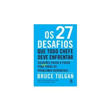 Os 27 Desafios Que Todo Chefe Deve Enfrentar - Tulgan, Bruce - 9788543102047