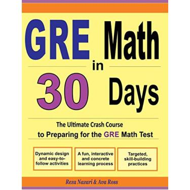 GRE Math in 30 Days: The Ultimate Crash Course to Preparing for the GRE Math Test